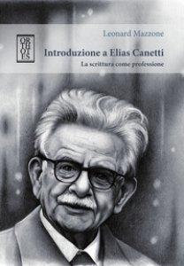 Copertina di 'Introduzione a Elias Canetti. La scrittura come professione'