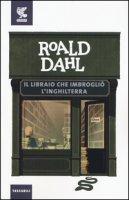 Il libraio che imbrogliò l'Inghilterra - Dahl Roald