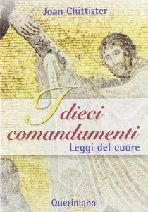 Copertina di 'I dieci comandamenti. Leggi del cuore'