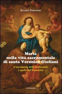 Copertina di 'Maria nella vita sacramentale di santa Veronica Giuliani'