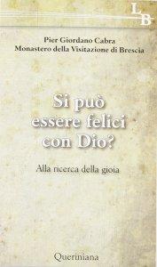 Copertina di 'Si può essere felici con Dio?'