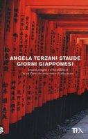 Giorni giapponesi - Terzani Staude Angela