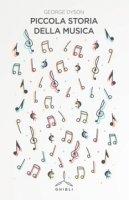 Piccola storia della musica - Dyson George