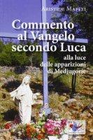 Commento al Vangelo secondo Luca - Aristide Maffei