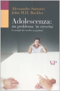 Copertina di 'Adolescenza: un problema in crescita. I consigli dei medici ai genitori'