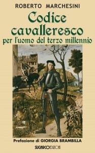 Copertina di 'Codice cavalleresco per l'uomo del terzo millennio'
