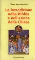 La benedizione nella Bibbia e nell'azione della Chiesa - Westermann Claus