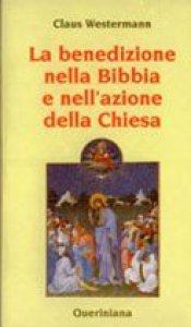 Copertina di 'La benedizione nella Bibbia e nell'azione della Chiesa'