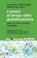 L'amore al tempo della globalizzazione - Cataldi Silvia
