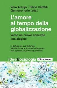 Copertina di 'L'amore al tempo della globalizzazione'