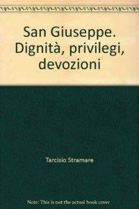 Copertina di 'San Giuseppe dignità, privilegi, devozioni'