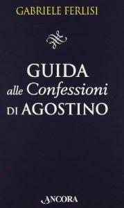 Copertina di 'Guida alle Confessioni di Agostino'