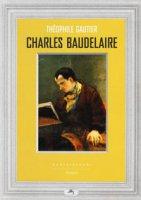 Charles Baudelaire - Gautier Théophile
