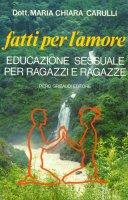 Fatti per l'amore - Carulli M. Chiara