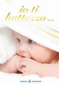 Copertina di 'Io ti battezzo.... Ediz. illustrata'