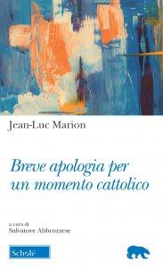 Copertina di 'Breve apologia per un momento cattolico'