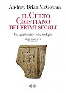 Copertina di 'Il culto cristiano dei primi secoli'