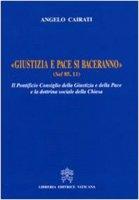 Giustizia e Pace si Baceranno (Sal 85,11) - Angelo Cairati