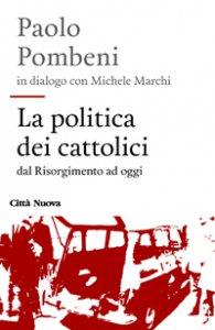 Copertina di 'La politica dei cattolici'