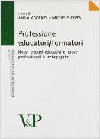 Professione educatori/formatori. Nuovi bisogni educativi e nuove professionalità pedagogiche
