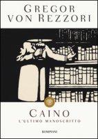 Caino. L'ultimo manoscritto - Rezzori Gregor von