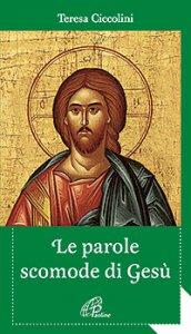 Copertina di 'Le parole scomode di Gesù'