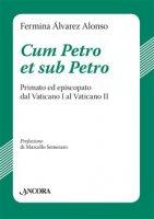 Cum Petro et sub Petro - Alvarez Alonso Fermina