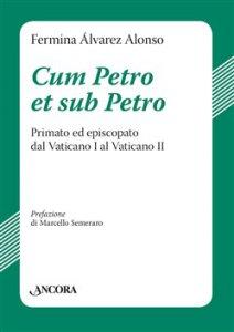 Copertina di 'Cum Petro et sub Petro'