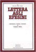 Lettera agli efesini. Introduzione, versione, commento - Penna Romano