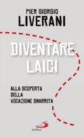 Diventare laici - Liverani P. Giorgio