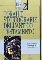 Torah e storiografie dell'Antico Testamento - Borgonovo Gianantonio