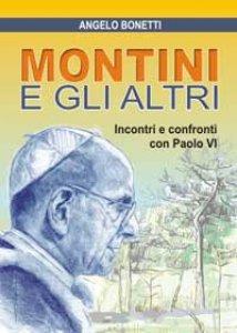 Copertina di 'Montini e gli altri. Incontri e confronti con Paolo VI'