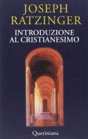 Introduzione al cristianesimo - Benedetto XVI (Joseph Ratzinger)