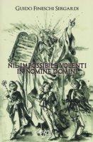Nil impossibile volenti in nomine domini - Fineschi Sergardi Guido