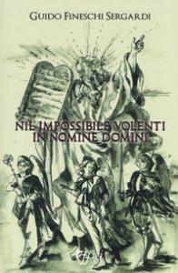 Copertina di 'Nil impossibile volenti in nomine domini'