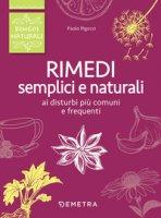 Rimedi semplici e naturali - Pigozzi Paolo
