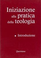 Iniziazione alla pratica della teologia [vol_1] / Introduzione