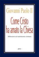 Come Cristo ha amato la Chiesa - Giovanni Paolo II