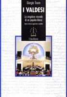 I valdesi. La singolare vicenda di un popolo-chiesa (1170-1999) - Tourn Giorgio