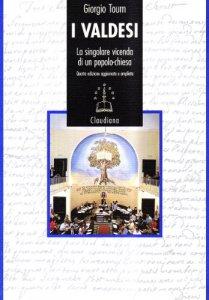 Copertina di 'I valdesi. La singolare vicenda di un popolo-chiesa (1170-1999)'