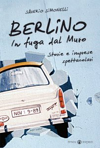 Copertina di 'Berlino: in fuga dal muro'