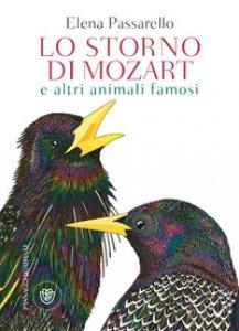 Copertina di 'Lo storno di Mozart e altri animali famosi'