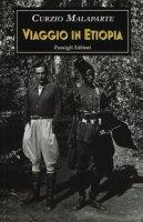 Viaggio in Etiopia e altri scritti africani - Malaparte Curzio