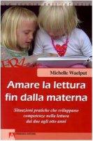Amare la lettura fin dalla materna - Waelputt Michelle