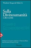 Sulla Divinoumanità e altri scritti - Solov'èv Vladimir S.