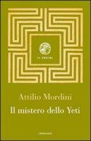 Il mistero dello yeti - Mordini Attilio