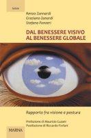 Dal benessere visivo al benessere globale. Rapporto fra visione e postura - Renzo Zannardi, Graziano Zanardi, Stefano Panzeri