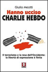Copertina di 'Hanno ucciso «Charlie Hebdo»'