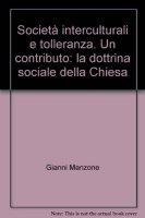 Società interculturali e tolleranza. Un contributo: la dottrina sociale della Chiesa - Manzone Gianni