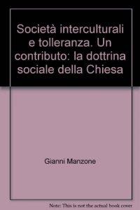 Copertina di 'Società interculturali e tolleranza. Un contributo: la dottrina sociale della Chiesa'